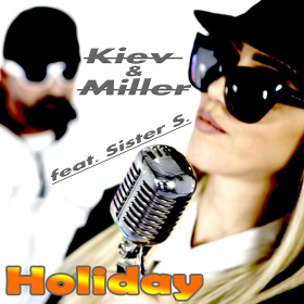 KIEV & MILLER FEAT. SISTER S. - HOLIDAY